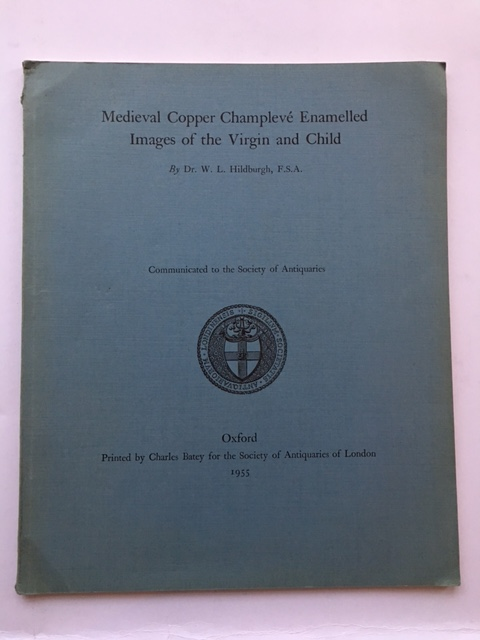 Medieval Copper Champleve Enamelled Images of the Virgin and Child :, Hildburgh, W. L. ;