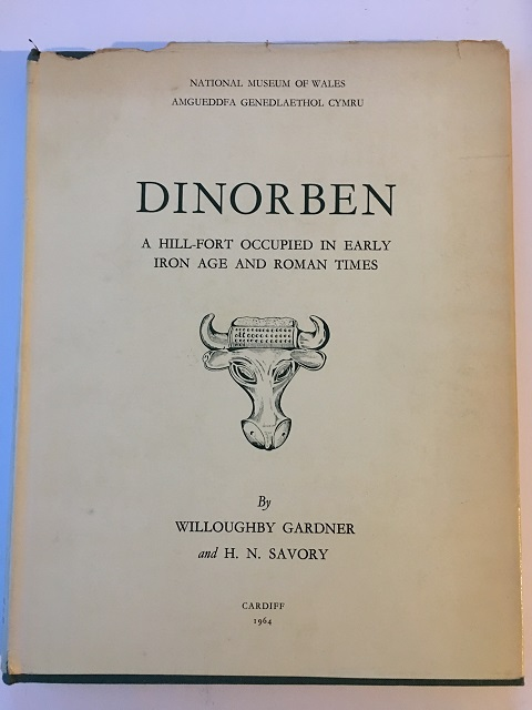 Dinorben :A Hill-Fort Occupied in Early Iron Age and Roman Times, Gardner, Willoughby ;Savory, H. N.