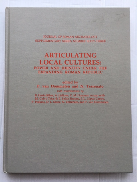 Articulating Local Cultures :Power and Identity Under the Expanding Roman Republic, van Dommelen,  P. ;Terrennato, N. (eds)