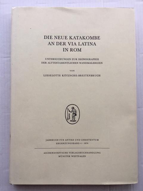 Die Neue Katakombe an der via Latina :Untersuchungen zur Ikonographie der Alttestamentlichen Wandmalereien, Kotzsche-Breitenbruch, Lieselotte ;
