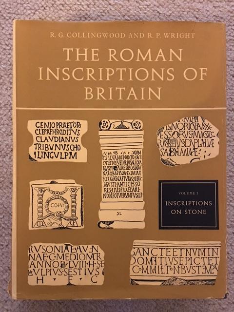 The Roman Inscriptions of Britain: Inscriptions on Stone v. 1  :, Collingwood, R. G. ;Wright, R. P.