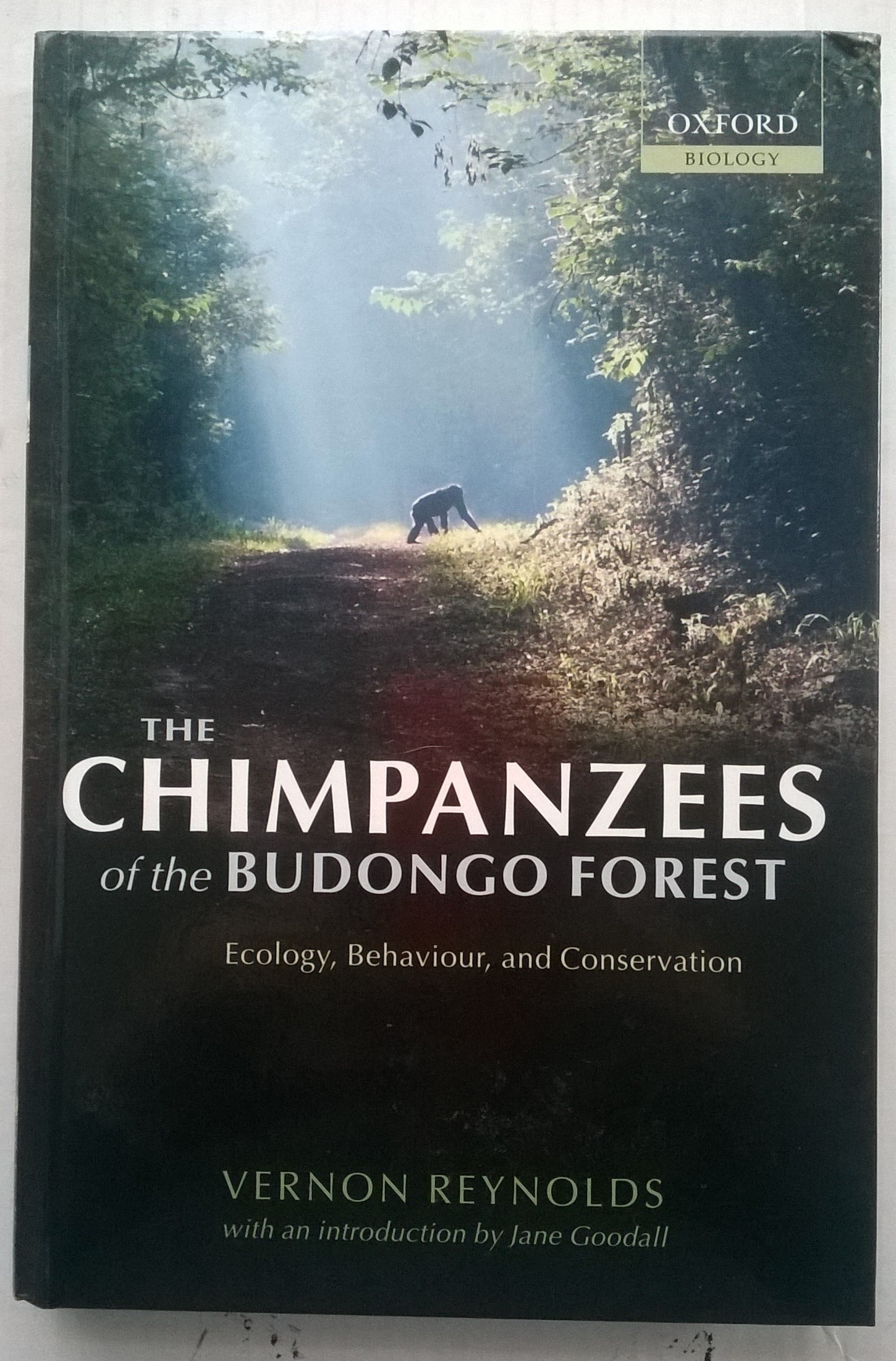 The Chimpanzees of the Budongo Forest :Ecology, Behaviour, and Conservation, Reynolds, Vernon ;