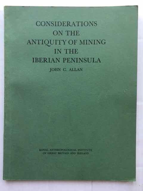 Considerations on the Antiquity of Mining in the Iberian Peninsula :, Allan, John C. ;