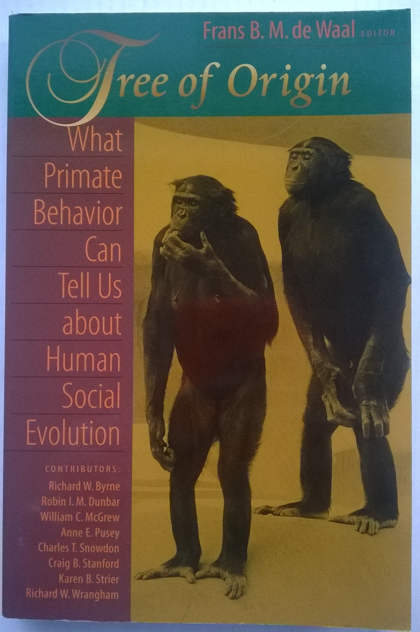 Tree of Origin :What Primate Behaviour Can Tell US About Human Social Evolution, de Waal, Frans B M ;(Ed)