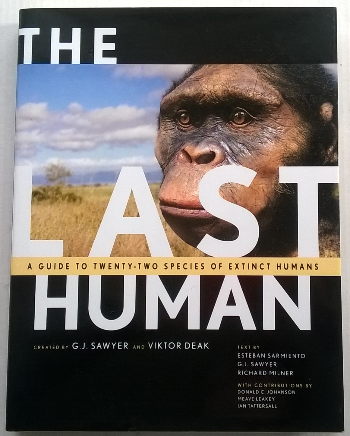 The Last Human :A Guide to Twenty-Two Species of Extinct Animals, Sawyer, G J ;Deak, Viktor