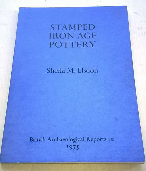 Stamp and Roulette Decorated Pottery of the La Tene Period in Eastern England :a Study in Geometric Designs