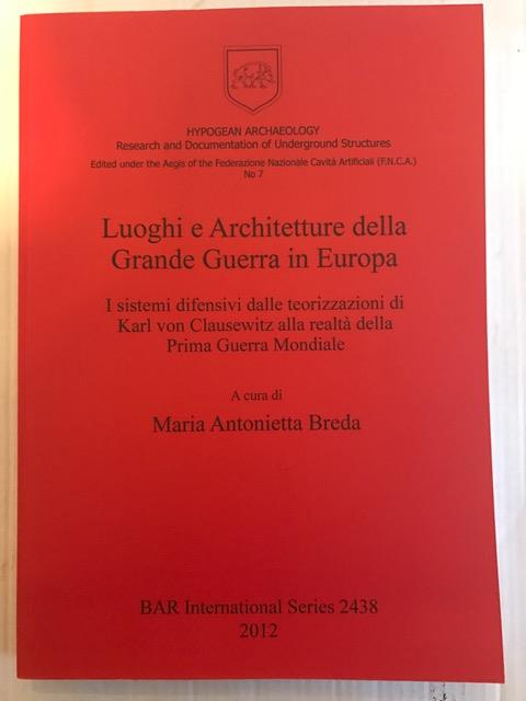 Luoghi e Architetture della Grande Guerra Europa :, Maria Antonietta Breda ;