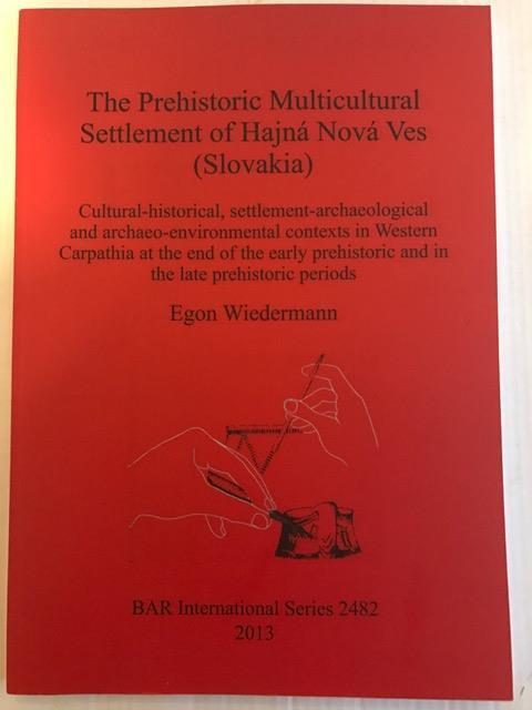 The Prehistoric Multicultural Settlement of Hajna Nova Ves (Slovakia) :, Weidermann Egon ;