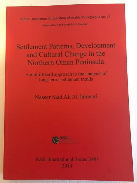 Settlement Patterns :Settlement Patterns, Development and Cultural Change in the Northern Oman Peninsula, Nasser Said Ali Al-Jahwari ;