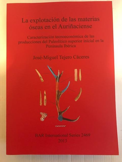 La explotacion de las materias oseas en el Aurinaciense :, Caceres, Jose-Miguel Tejero ;