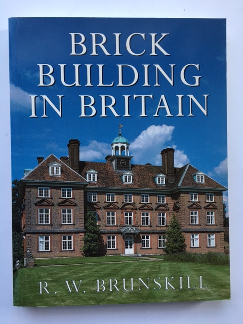 Brick Building in Britain :, R. W. Brunskill ;