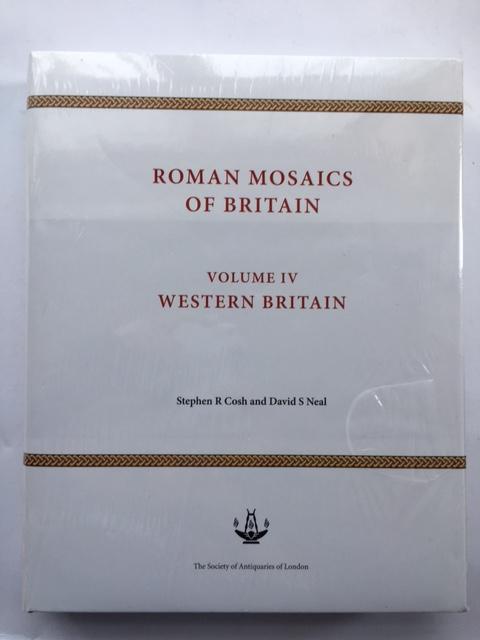 Roman Mosaics of Britain :Volume IV: Western Britain, Cosh, Stephen R. ;Neal, David S.