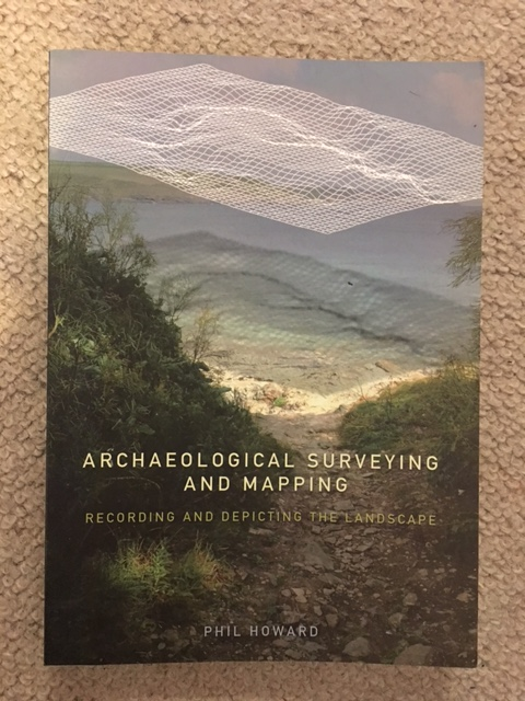 Archaeological Surveying and Mapping :Recording and Depicting the Landscape, Howard, Phil ;