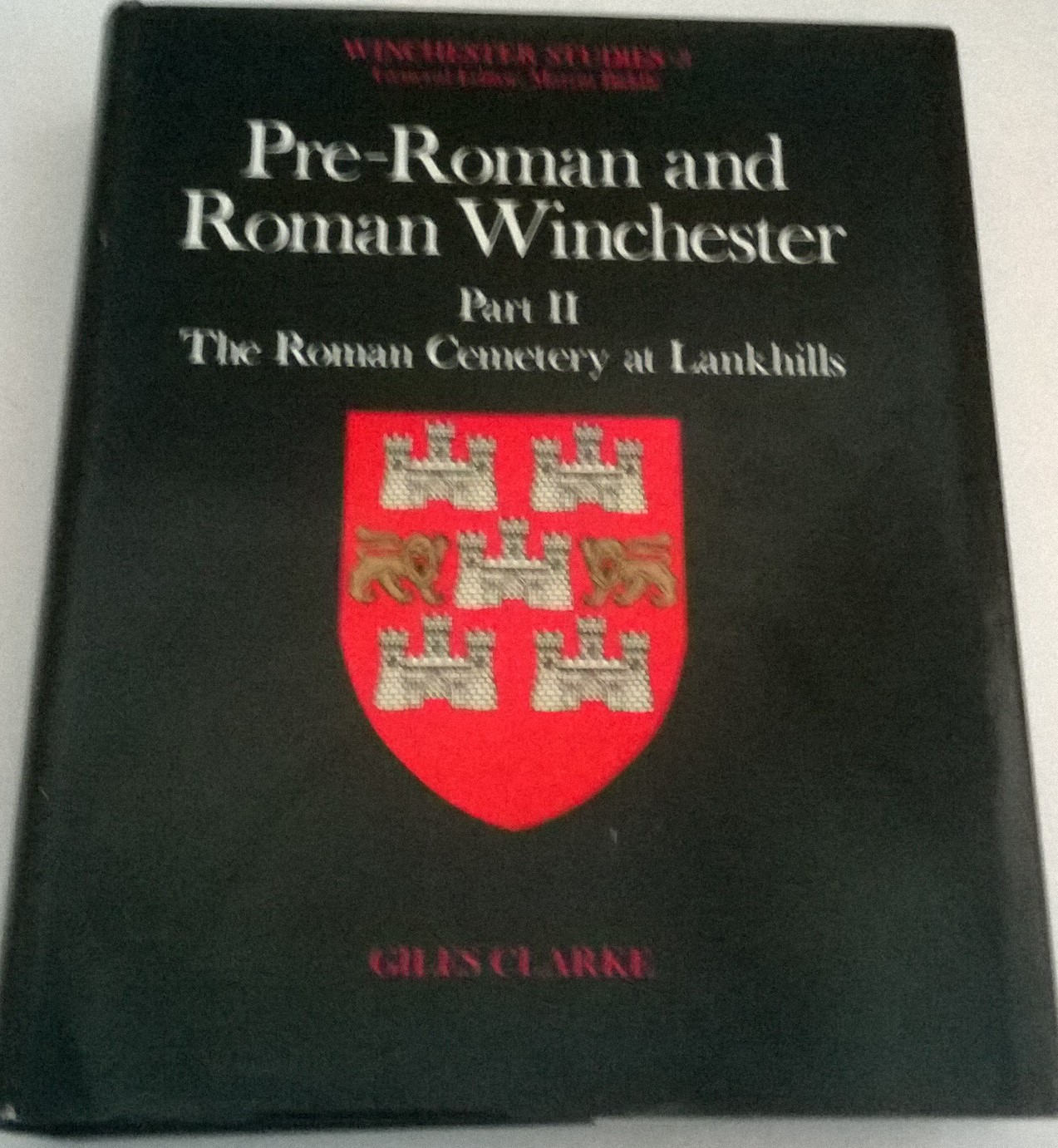 Pre-Roman and Roman Winchester :Part II: The Roman Cemetery At Lankhills (Winchester Studies 3), Clarke, Giles ;