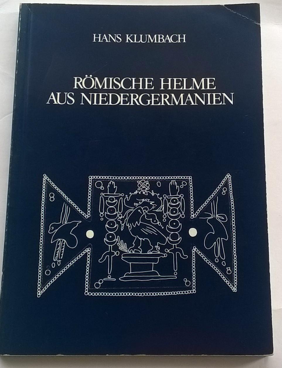 Romische Helme Aus Niedergermanien :, Klumbach, Hans ;