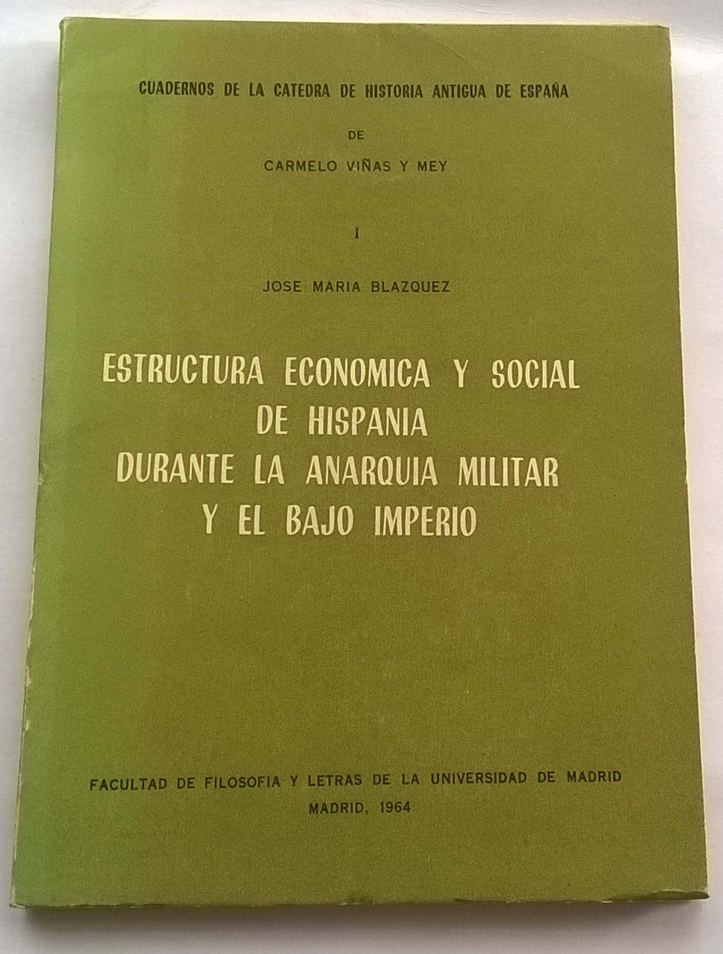 Estructura economica y social de hispania durante la anarquia militar y el bajo imperio :