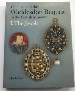 Catalogue of the Waddesdon Bequest in the British Museum :I. The Jewels, Tait, Hugh ;