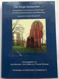 Archaeologische und historische Forschungen zur frühen Geschichte Nord und Mitteleuropas  :Festschrift für Günter Mangelsdorf, Biernmann, Felix ;et al (eds)
