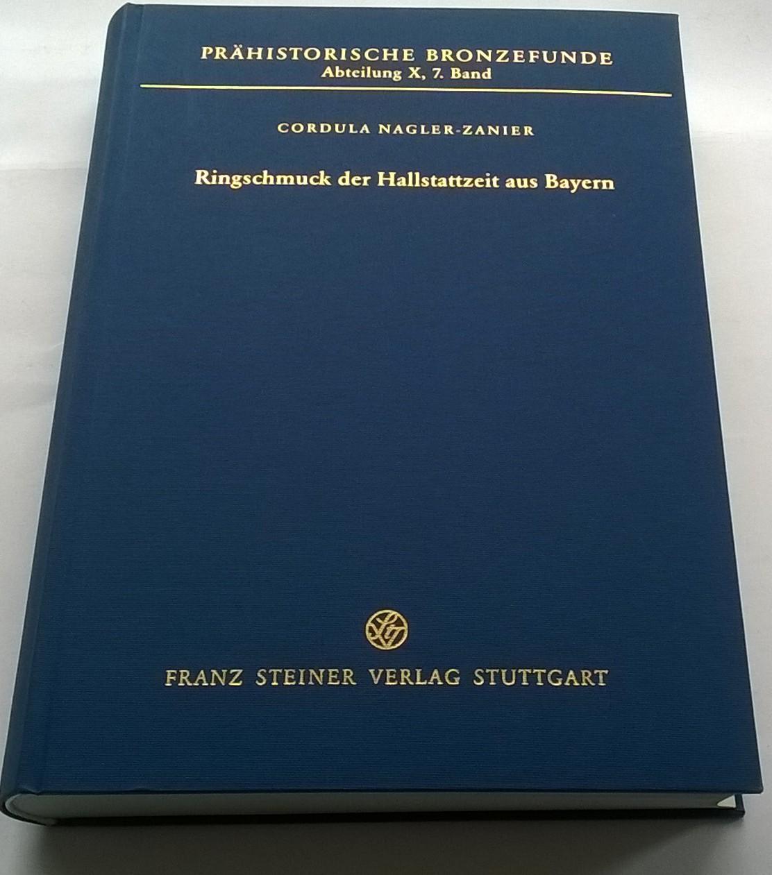 Prahistorische Bronzefunde Abteilung X, 7. Band :Ringschmuck de Hallstattzeit aus Bayern, Nagler-Zanier, Cordula ;
