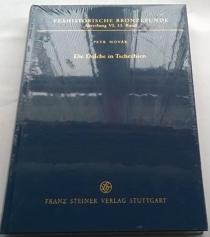 Prehistorische Bronzefunde Abteilung VI, 13. Band :Die Dolche in Tschechien, Novak, Petr ;