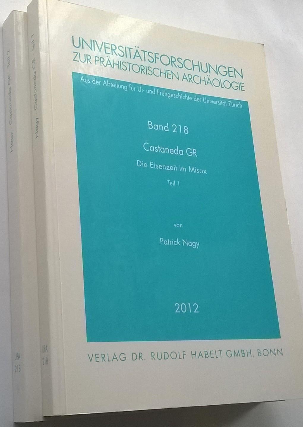 Universitatsforschungen sur Prahistorischen Archaologie Band 218 :Castaneda GR Die Eisenzeit im Misox 2 Parts, Nagy, Patrick ;