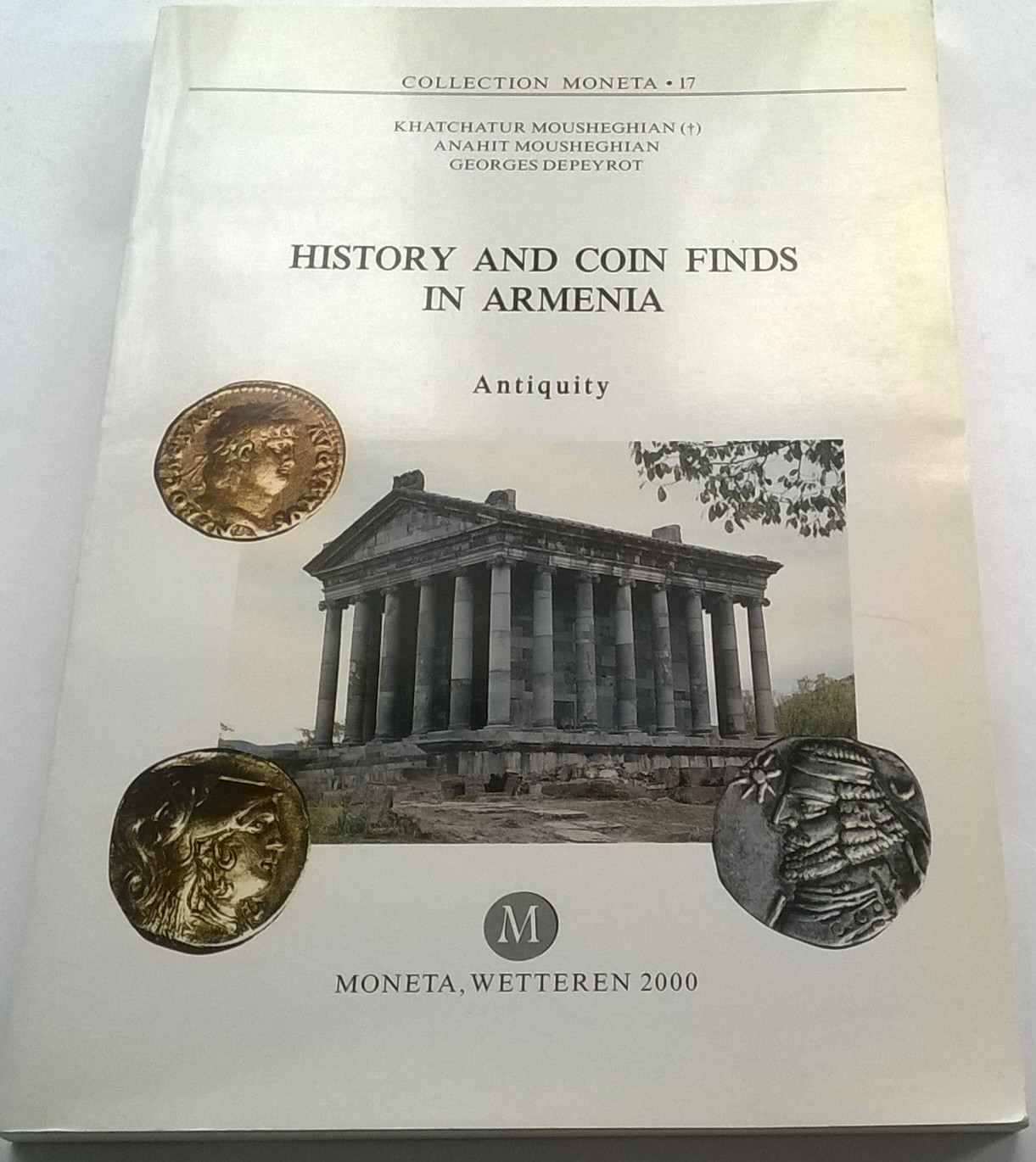 History and Coin Finds in Armenia :Antiquity, Mousheghian, Khatchatur ;Mousheghian, Anahit and Depeyrot, Georges