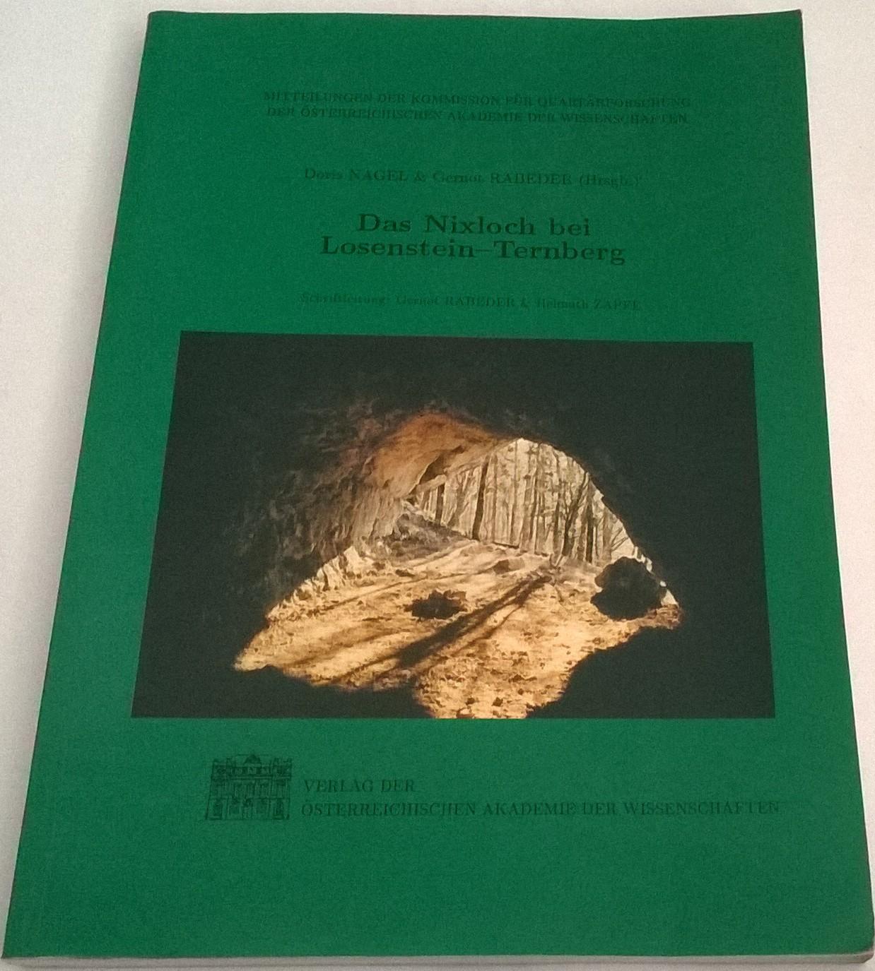 Das Nixloch bei Losenstein-Ternberg :Mitteilungen der Kommission fur Quartarforschung der Oesterreichischen Akademie der Wissenschaften, Nagel, Doria ;Rabeder, Gernot (eds)