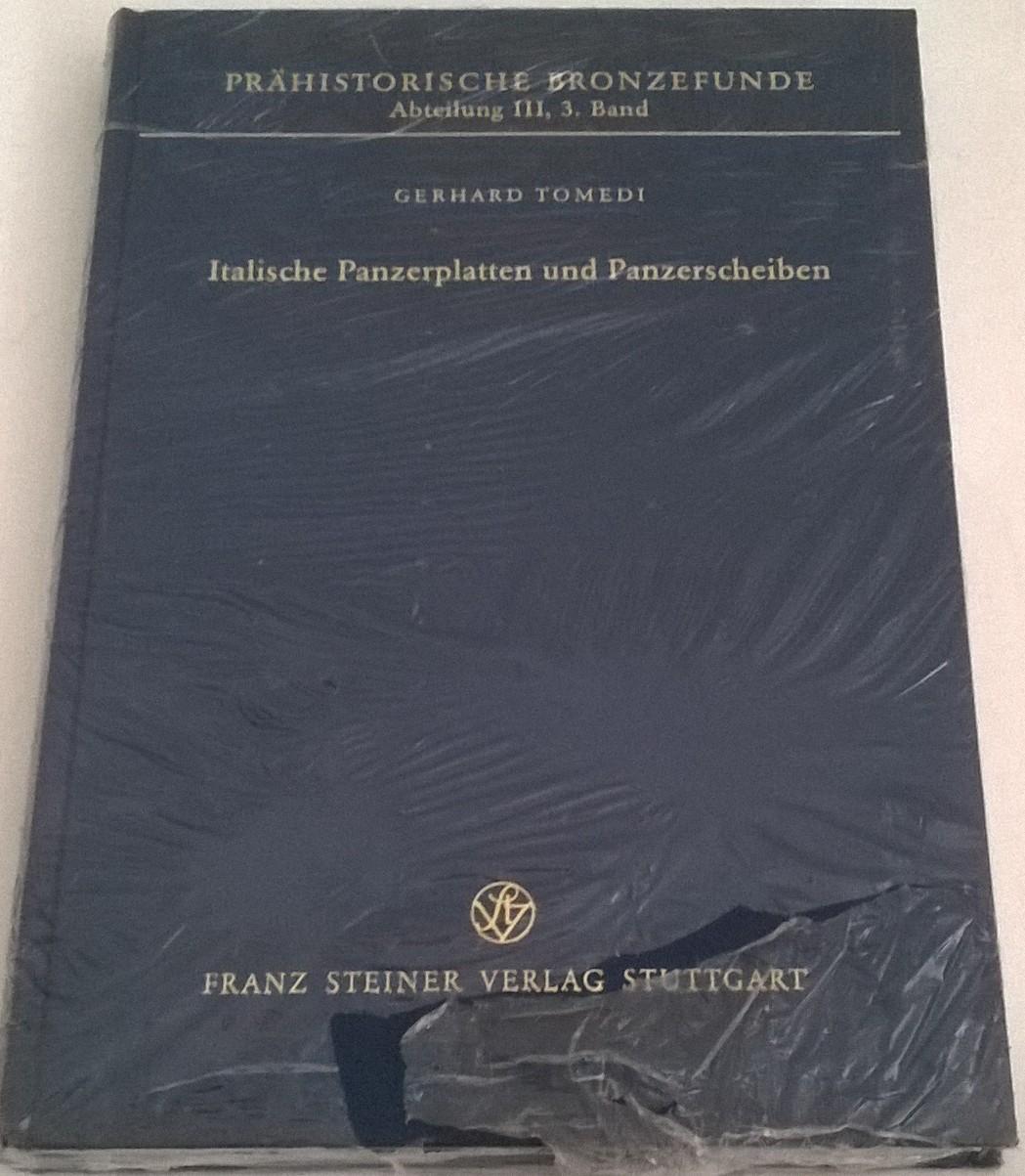 Italische Panzerplatten und Panzerscheiben :Prahistorische Bronzefunde Abteilung III, 3. Band, Tomedi, Gerhard ;