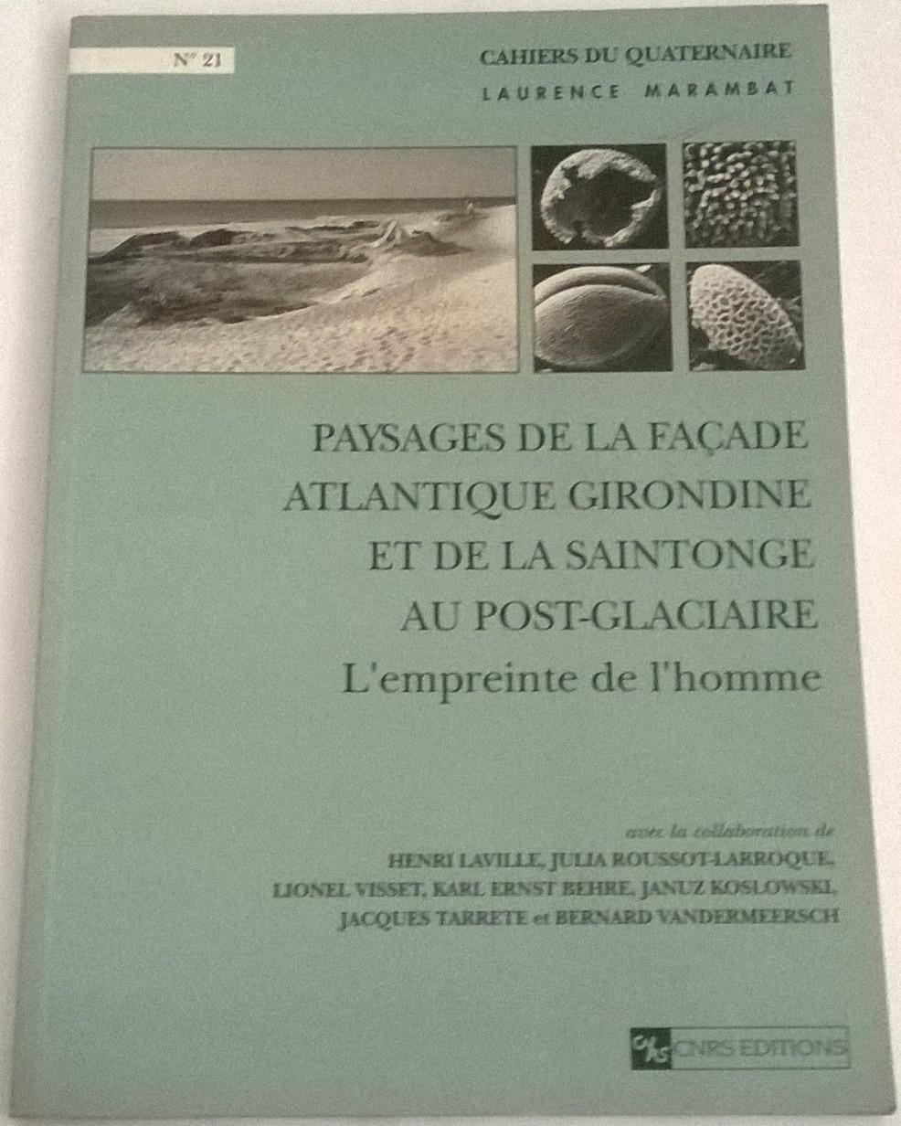 Paysages de la Facade Atlantique Girondine et de la Saintonge au Post-Glaciaire :L'empriente de l'homme, Marambat, Laurence ;