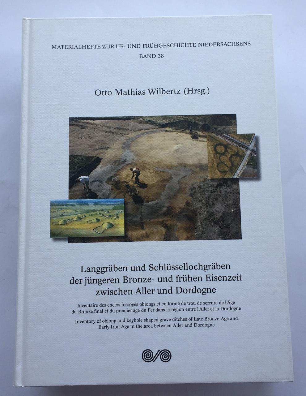 Langgraben und Schlussellochgraben der jungeren Bronze- und fruhen Eisenzeit zwischen Aller und Dordogne :, Wilbertz, Otto Mathais ;(et al authors)