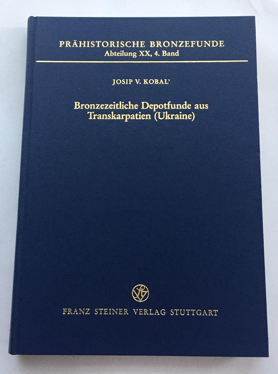 Prahistorische Bronzefunde Abteilung XX, 4. Band :Bronzezeitliche Depotfunde aus Transkarpatien (Ukraine), Kobal', Josip V ;