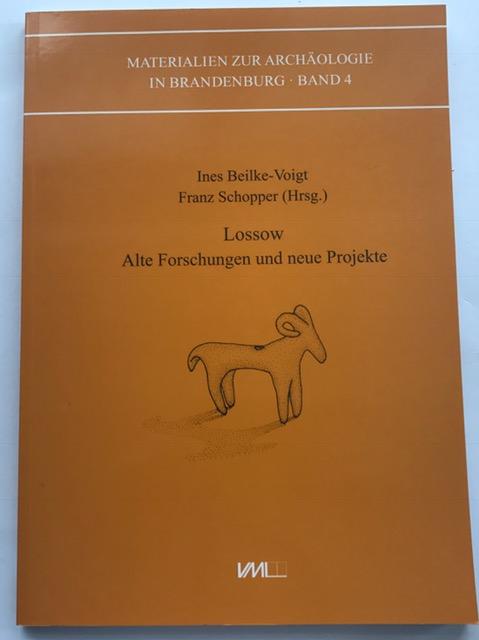 Materialien zur Archaeologie in Brandenburg :Lossow alte Forschungen und neue projekte, Beilke-Voigt, Ines ;