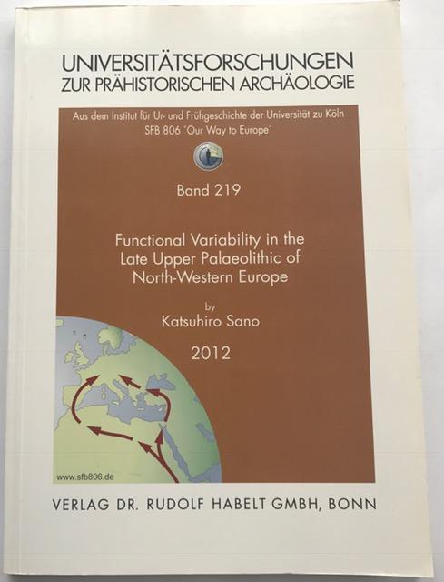 Universitätsforschungen Zur Prähistorischen Archäologie :Functional Variablity in the Late Upper Palaeolithic of North-Western Europe, Sano, Katsuhiro ;