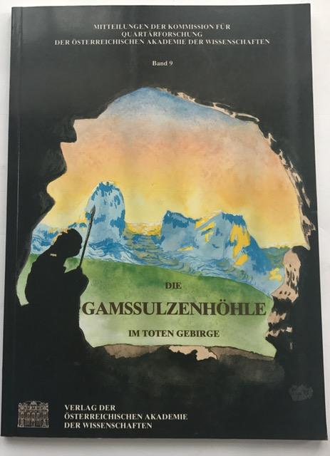 Die Gamssulzenhöhle Im Toten Gebirge :Mitteilungen der Kommission Für Quartärforschung Der Österreichischen Akademie der Wissenschaften, Rabeder, Gernot ;