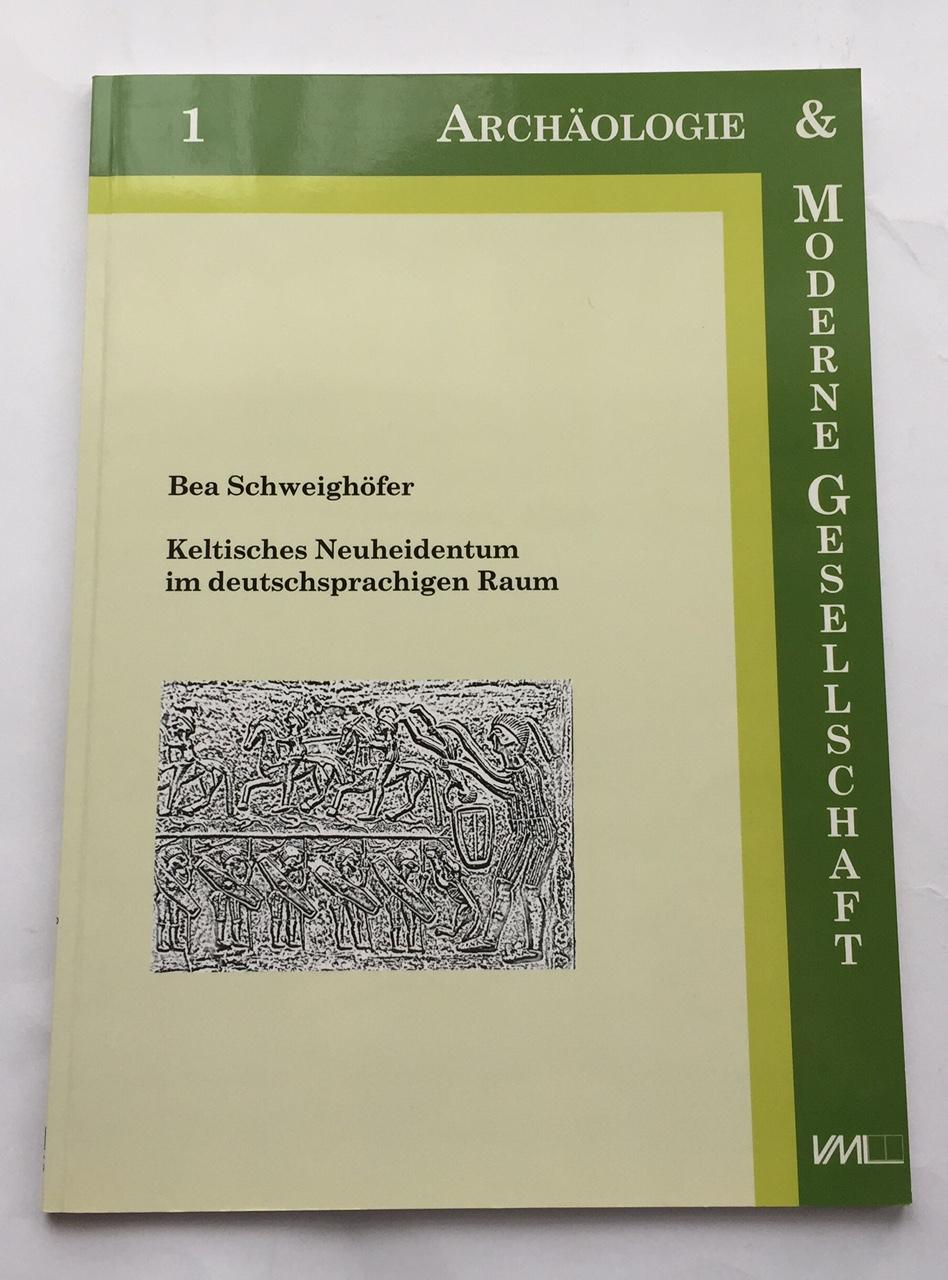 Keltisches Neuheidentum im deutschsprachigen Raum :, Schweighofer, Bea ;