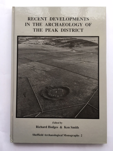Recent Developments in the Archaeology of the Peak District :, Richards, Hodges ;Smith, Ken (eds)