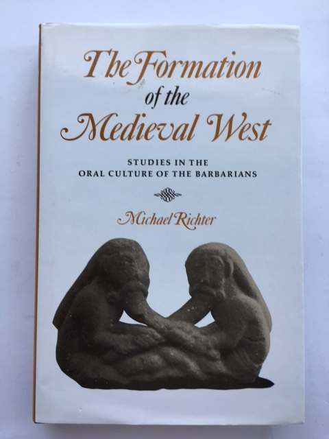 The Formation of the Medieval West :Studies in the Oral Culture of the Barbarians, Richter, Michael ;