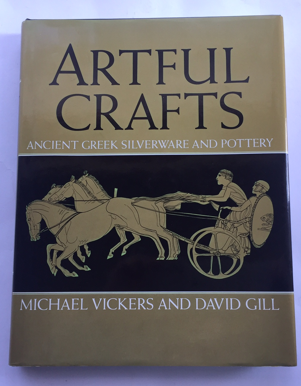 Artful Crafts :Ancient Greek Silverware and Pottery, Vickers, Michael ;