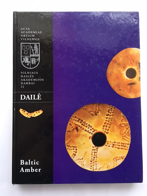 Baltic Amber :Proceedings of the International Interdisciplinary Conference: Baltic Amber in Natural Sciences, Archaeology and Applied Arts, 13-18 September 2001, Vilnius, Palanga, Nida, Butrimas, Adomas ;