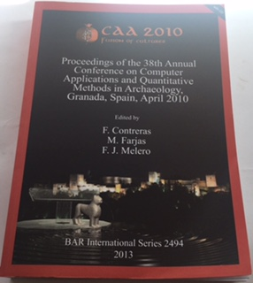 CAA 2010 Fusion of Cultures :Proceedings of the 38th Annual Conference on Computer Applications and Quantitative Methods in Archaeology, Grenada, Spain, April 2010 BAR International Series 2494, Contreras, F ;Farjas, M & Melero, F J (eds)