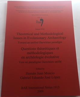 Theoretical and Methodological Issues in Evolutionary Archaeology :Toward an unified Darwinian paradigm BAR International Series 1915, Muscio, Hernan Juan ;Lopez, Gabriel Eduardio Jose (eds)