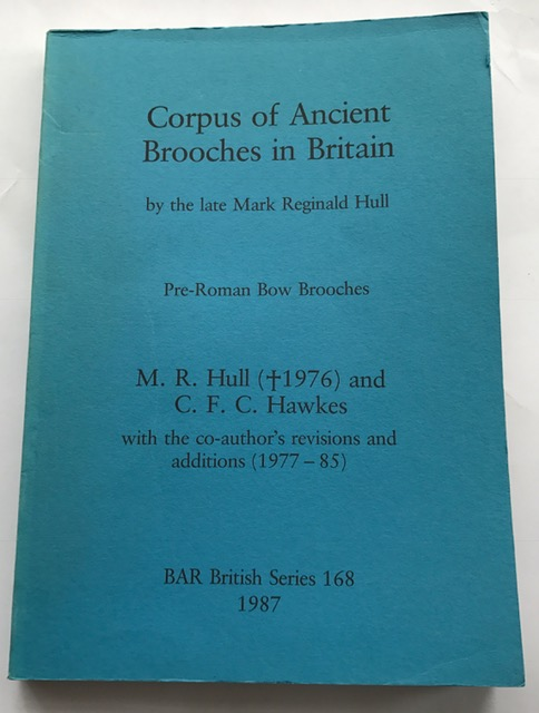 Corpus of Ancient Brooches in Britain by the late Mark Reginald Hull :