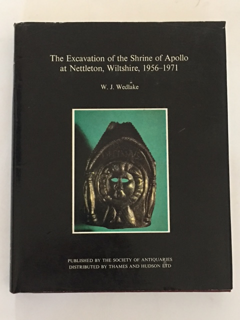 The Excavation of the Shrine of Apollo at Nettleton, Wiltshire, 1956-1971  :(Reports of the Research Committee of the Society of Antiquaries of London No. XL), Wedlake, W. J. ;