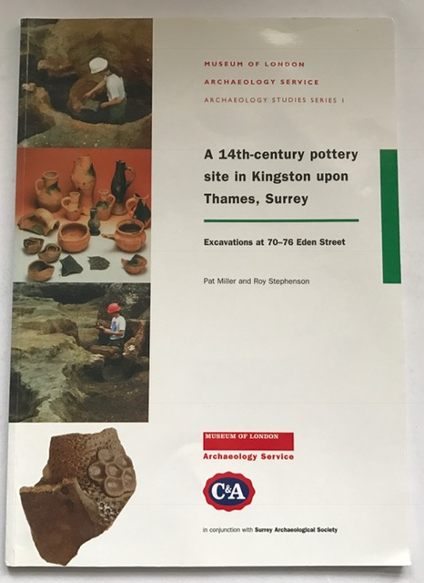 A 14th-Century Site in Kingston upon Thames, Surrey :Excavations at 70-76 Eden Street (MoLAS archaeology studies series): 10
