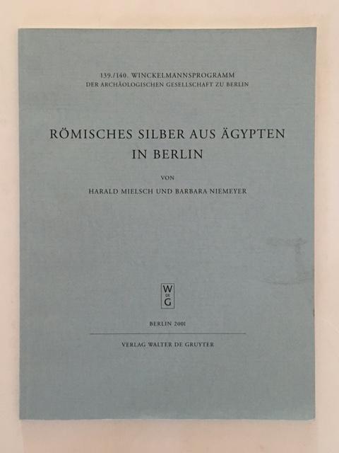 Romisches Silber aus Agypten in Berlin :, Harald, Mielsch ;Niemeyer, Barbara