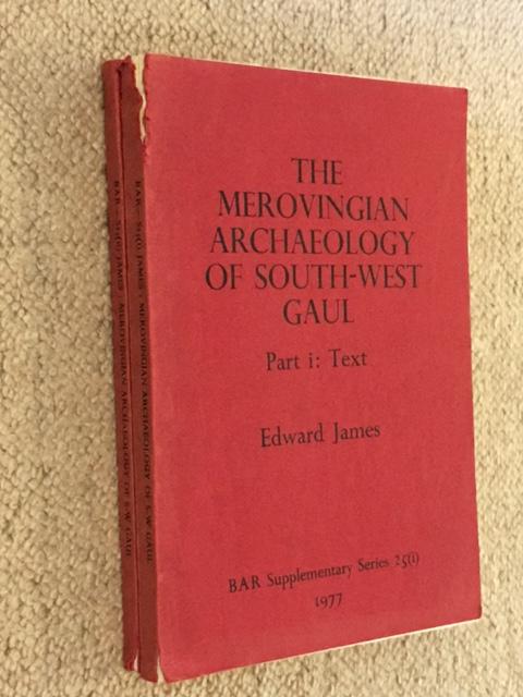 The Merovingian Archaeology of South-West Gaul, Part I & II :, James, Edward ;