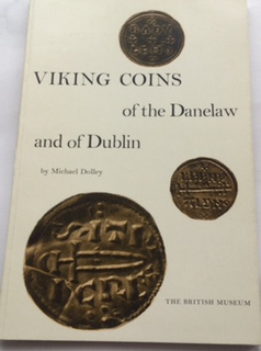 Viking Coins of the Danelaw and of Dublin :, Dolley, Michael ;