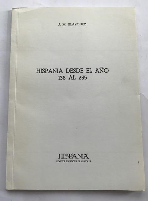 Hispania Desde El Ano :138 Al 235, Blazquez, Jose Maria ;