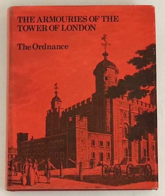 Armouries of the Tower of London :Ordnance v. 1, Blackmore, H L ;