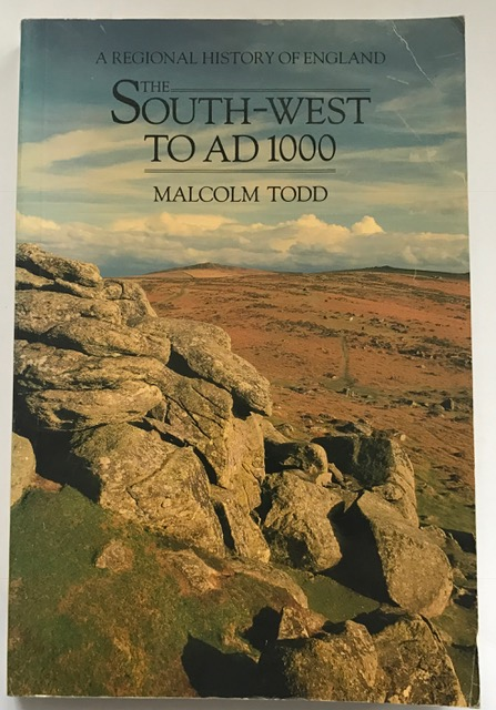 The South-West to AD 1000 :A Religional History of England, Todd, Malcom ;